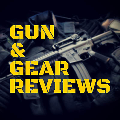 Gun & Gear Reviews