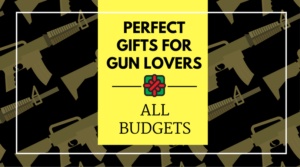 Best Gifts For Gun Lovers 25 50 100 Pew Pew Tactical