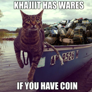 Khajit Has Wares If You Have Coin