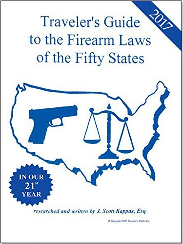 Traveler's Guide to the Firearm Laws of the Fifty States 2017 book