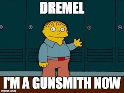 I'm a Gunsmith Now