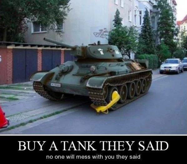 Your tank may make you feel on top of the world, but you're not above the law!