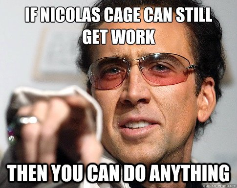 Nick Cage You Can Do It Meme